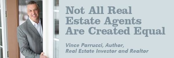 Vince Parrucci – Not All Real Estate Agents Are Created Equal!