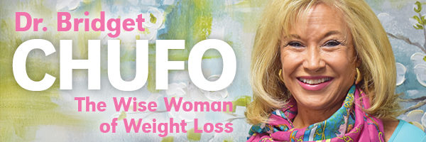 Dr. Bridget Chufo-The Wise Woman of Weight Loss